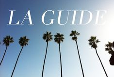Cupcakes and Cashmere Guide to LA; Always fun to be a tourist in your own city
