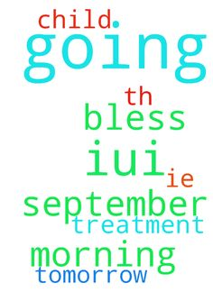 Please pray for us as we are going for - Please pray for us as we are going for IUI treatment on tomorrow ie, 26th September 2016 morning. Please pray on the name of lord Jesus to bless us with a child. Posted at: https://prayerrequest.com/t/jFd #pray #prayer #request #prayerrequest