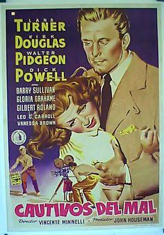 Cautivos del mal (1952), dirigida por Vincente Minnelli y protagonizada por Lana Turner y Kirk Douglas