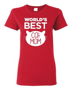 Worlds Best Cat Mom screen printed t shirt ladies or unisex with free shipping