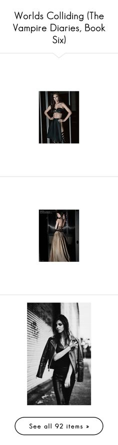 """""""Worlds Colliding (The Vampire Diaries, Book Six)"""" by mysticfalls1997 ❤ liked on Polyvore featuring victoria justice, eye candy, people, matches, models, site models, pictures, celeb, celebs and photos."""
