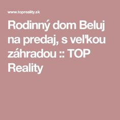 Rodinný dom Beluj na predaj, s veľkou záhradou :: TOP Reality