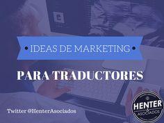 Ideas de Marketing para Traductores - Presentación SlideShare