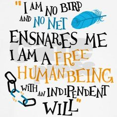 I am no bird; and no net ensnares me: I am a free human being with an independent will, which I now exert to leave you. - Ch. 23, Jane Eyre by Charlotte Bronte #typography #calligraphy