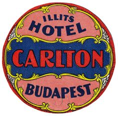 Carlton Hotel Budapest Hungary - Art of the Luggage Label Luggage Stickers, Luggage Labels, Vintage Graphic Design, Retro Design, Print Design, Travel Sketchbook, Vintage Globe, Vintage Hotels, Travel Illustration