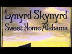 """""""Sweet Home Alabama"""" is a song by Southern rock band Lynyrd Skynyrd that first…"""