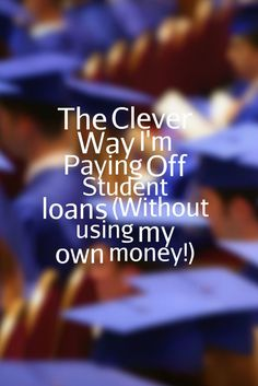 The Clever Way I'm Paying off Student Loans (Without using my own money!) - Terrific Words Debt Payoff Tips, #Debt