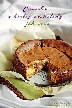 Ciasto z białej czekolady jak mus