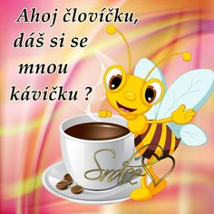 Kafé obrázky, citáty a animace pro Facebook - ObrazkyAnimace.cz Bee Rocks, Motto, Funny Texts, Emoji, Good Morning, Congratulations, Pikachu, Happy Birthday, Lol