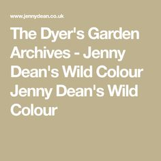 The Dyer's Garden Archives - Jenny Dean's Wild Colour Jenny Dean's Wild Colour