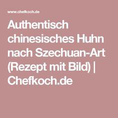 Authentisch chinesisches Huhn nach Szechuan-Art (Rezept mit Bild) | Chefkoch.de