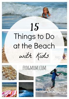 Here are 15 things to do at the beach with kids, from new twists on classic beach activities to new games to inspire outdoors time on the coast. Great for kids of all ages, from toddlers to older kids. Part of Free Unit Studies on the beach. Kids Beach Activities, Beach Games, Beach Toys, Camping Activities, Camping Snacks, Camping Breakfast, Toddler Beach, The Beach Boys, Beach Fun