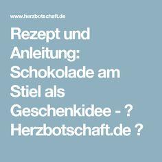 Rezept und Anleitung: Schokolade am Stiel als Geschenkidee - ♡ Herzbotschaft.de ♥