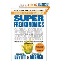 """""""SuperFreakonomics: Global Cooling, Patriotic Prostitutes and Why Suicide"""" by Steven D. Levitt, Stephen J. Books You Should Read, Books To Read, Date, Global Cooling, What Book, Life Insurance, Smart People, Book Lists, Best Sellers"""