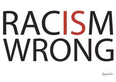 STOP RACISM <3 rac·ism    /ˈrāˌsizəm/  Noun  The belief that all members of each race possess characteristics or abilities specific to that race, esp. so as to distinguish it as...  Prejudice or discrimination directed against someone of a different race based on such a belief.