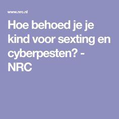Hoe behoed je je kind voor sexting en cyberpesten? - NRC