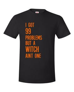 99 problems witch aint one Halloween Tshirt