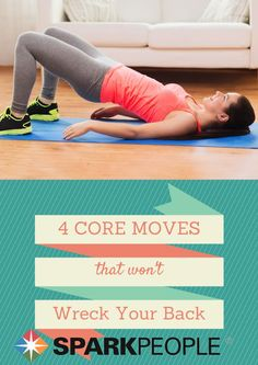Strengthen Your Core Without Wrecking Your Back. Fantastic moves here that I can actually do! | via @SparkPeople #workout #core #fitness
