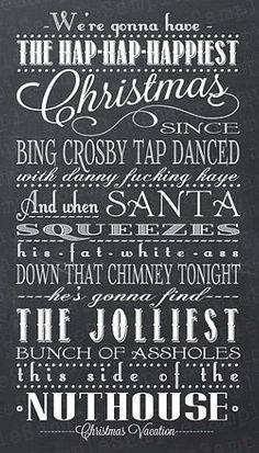 National Lampoon's Christmas Vacation. (finally got the Bing Crosby tap dancing with Danny Kay line while watching White Christmas over the winter)