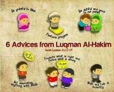 6 Advices From Luqman Al-Hakim. #SharingIsCaring