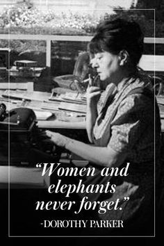 11 Pearls of Wisdom From Dorothy Parker Dorothy Parker, Never Forget Quotes, Wisdom Quotes, Life Quotes, Great Quotes, Inspirational Quotes, Norman Mailer, Forgotten Quotes, Elephants Never Forget