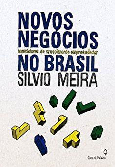 Novos Negócios Inovadores de Crescimento Empreendedor no Brasil eBook: Silvio Meira: Amazon.com.br: Loja Kindle