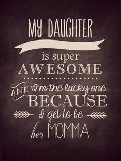 My daughter is super awesome... for you, @Style Space & Stuff Blog @AbdulAziz Bukhamseen Home Sweet Home Blog @عبدالعزيز الجسار Bukhamseen Home Sweet Home Blog Schultz and @Megan Ward Ward Ward Steves  #quote #daughter #daughter quote