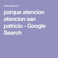 parque atencion atencion san patricio - Google Search