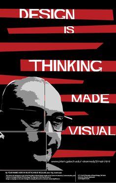 """design is thinking made visual""   - saul bass"