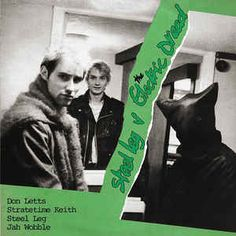 Don Letts, Stratetime Keith*, Steel Leg, Jah Wobble - Steel Leg V The Electric Dread at Discogs
