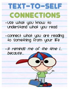 This product includes three anchor charts - one for each type of connection we can make while reading: text-to-self, text-to-text, text-to-world. ...