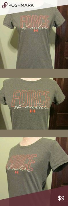 Juniors Under Armour gray T-Shirt size small Force of Nature on the front in orange & white. Short sleeve. Size small Under Armour Tops Tees - Short Sleeve