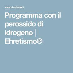 Programma con il perossido di idrogeno   Ehretismo®