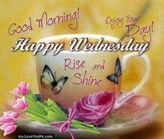 Happy Wednesday, Wishing all a beautiful and blessed day. Happy Wednesday, Wishing all a beautiful and blessed day. Happy Wednesday Images, Wednesday Morning Greetings, Wednesday Morning Quotes, Wednesday Coffee, Wednesday Hump Day, Wednesday Humor, Wonderful Wednesday, Good Morning Quotes, Blessed Wednesday