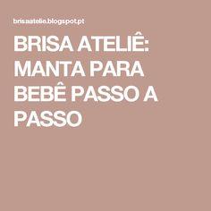 BRISA ATELIÊ: MANTA PARA BEBÊ PASSO A PASSO