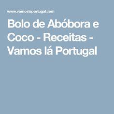 Bolo de Abóbora e Coco - Receitas - Vamos lá Portugal