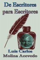 De Escritores para Escritores, an ebook by Luis Carlos Molina Acevedo at Smashwords
