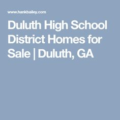Duluth High School District Homes for Sale | Duluth, GA