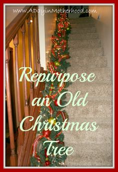 Repurpose an Old Artificial Christmas Tree!!
