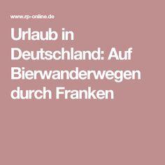 Urlaub in Deutschland: Auf Bierwanderwegen durch Franken