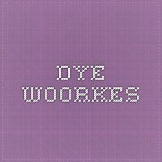 Dye Woorkes