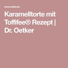 Karamelltorte mit Toffifee® Rezept   Dr. Oetker