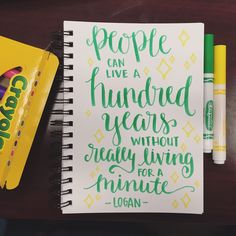 """""""People can live a hundred years without really living for a minute."""" 