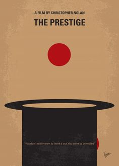 No381 My The Prestige minimal movie poster Two stage magicians engage in competitive one-upmanship in an attempt to create the ultimate stage illusion.  Director: Christopher Nolan Stars: Christian Bale, Hugh Jackman, Scarlett Johansson