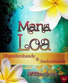 Mana Loa ~ Sonderedition 1: Familienbande und Seelenbande + Bonus