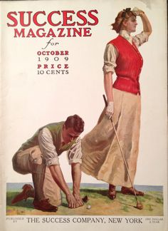 @DARRENHARDY Success Magazine Oct 1909 Lady Golfer Cover Re-pinned by www.apebrushes.com. Greens brushes that really work!