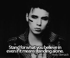 Stand for what you believe in, even if it means standing alone.