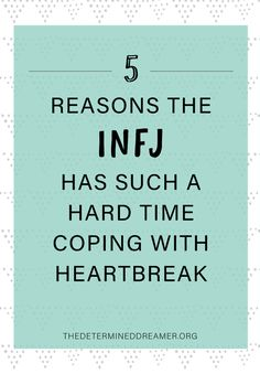 5 Reasons the INFJ Has Such a Hard Time Coping With Heartbreak