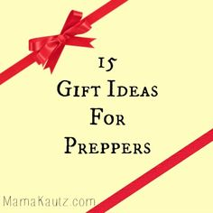 15 Gift ideas for Preppers. These could be for Christmas, Birthday, Mother's Day, or Father's Day. They could be for Just Because I Love You. These are a few of my go to favorites as gifts for my fellow preppers. A Signal Mirror for one's BOB. Not for if they bug... #Christmas #preparedness