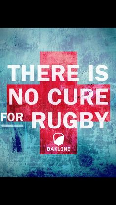 Theres no cure for rugby